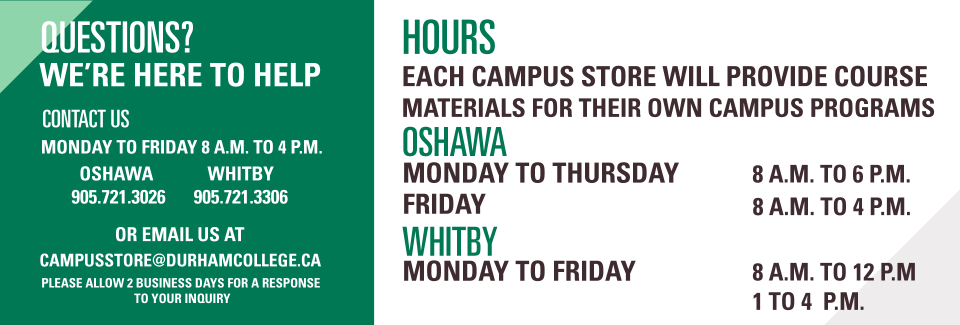 Campus store open 8 A.M. to 4 P.M. Monday to Friday